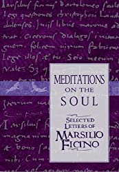 Meditations on the Soul: Selected Letters of Marsilio Ficino