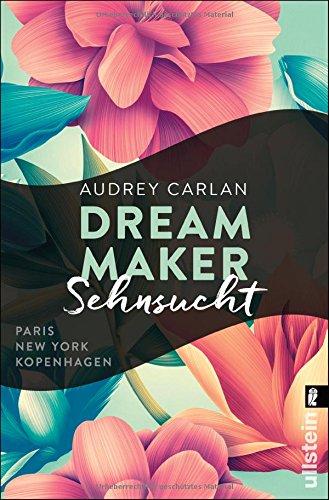 Buchseite und Rezensionen zu 'Dream Maker - Sehnsucht (The Dream Maker, Band 1)' von Audrey Carlan