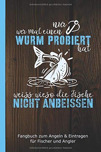 Fangbuch zum Angeln & Eintragen für Fischer und Angler: Logbuch & Tagebuch für Angeltour zum Erfassen aller Faktoren und des Fangs