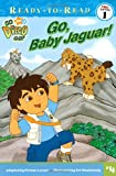Go, Baby Jaguar! (Ready-To-Read Go Diego Go - Level 1 (Paper))