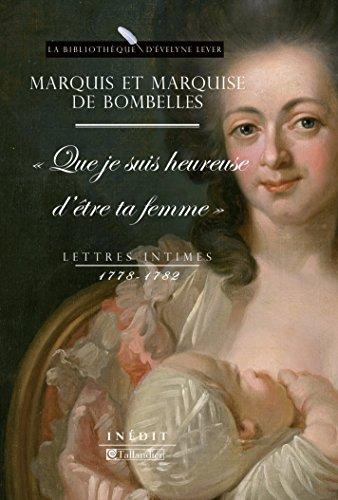 Lettres intimes (1778-1782): Que je suis heureuse d'être ta femme