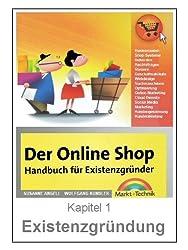 Existenzgründung - Selbstständig machen, Unternehmenskonzept und Businessplan (OnlineShopBuch 1)