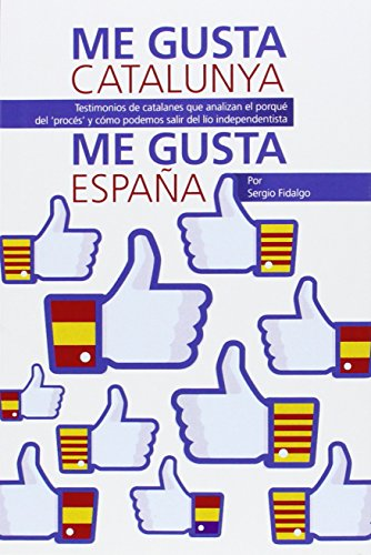 Me Gusta Catalunya. Me Gusta España