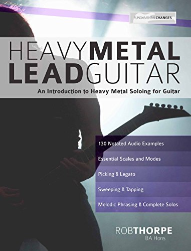 Heavy Metal Lead Guitar: An Introduction to Heavy Metal Soloing for Guitar (English Edition)