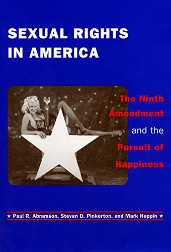 Sexual Rights in America: The Ninth Amendment and the Pursuit of Happiness