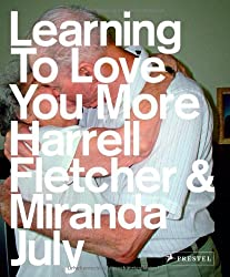 Learning to Love You More by Miranda July (2007-09-20)