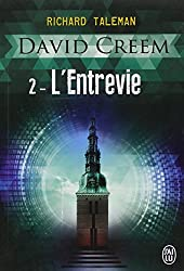 David Creem, Tome 2 : L'entrevie