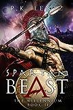 Spartan Beast (The Hellennium Book 2) by P.K. Lentz