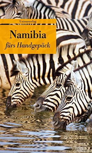 Namibia fürs Handgepäck: Geschichten und Berichte - Ein Kulturkompass (Bücher fürs Handgepäck) -