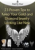 23 proven tips to keep your gold and diamond jewelry looking like new