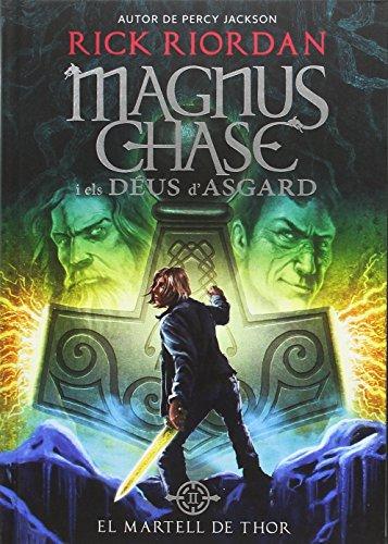 Magnus Chase i els déus d'Asgard 2. El martell de Thor por Rick Riordan