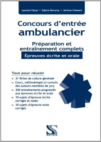 Concours ambulancier - Préparation et entraînement complets - Epreuves écrite et orale par Laurent Facon