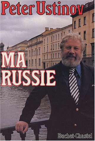 Ma Russie par Peter Ustinov