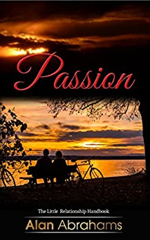 Passion - The Little Relationship Handbook by [Abrahams, Alan]