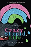 Crazy, Stupid, Life.: An Anthology