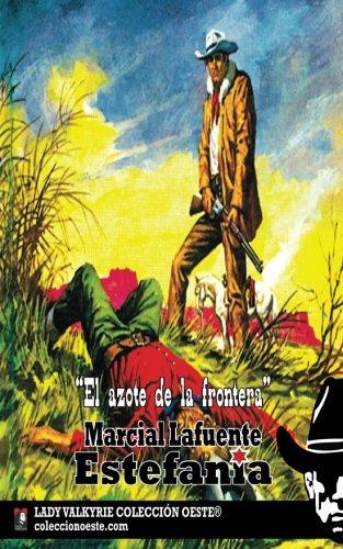 El azote de la frontera (Coleccion Oeste) por Marcial Lafuente Estefanía