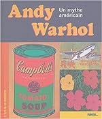 Andy Warhol - Un mythe américain de Silvia Neysters