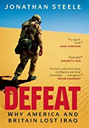 Defeat: Why America and Britain Lost Iraq by Jonathan Steele (2008-02-28)