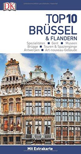 Top 10 Reiseführer Brüssel & Flandern: mit Extrakarte und kulinarischem Sprachführer zum Herausnehmen