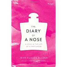 [ THE DIARY OF A NOSE: A YEAR IN THE LIFE OF A PARFUMEUR - GREENLIGHT ] The Diary of a Nose: A Year in the Life of a Parfumeur - Greenlight By Ellena, Jean-Claude ( Author ) Jan-2013 [ Hardcover ]
