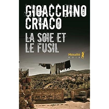 La soie et le fusil (Bibliothèque italienne)