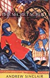 Secret Scroll by Andrew Sinclair (2002-04-02)