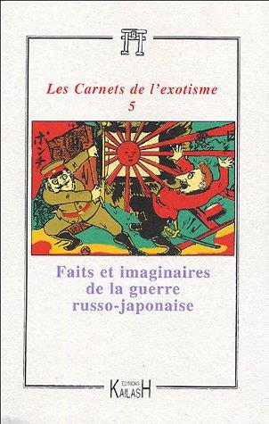 Les Carnets de l'exotisme 5 - Faits et imaginaires de la guerre russo-japonaise par (Broché - May 25, 2005)