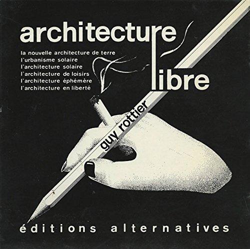 Architecture libre par Guy Rottier