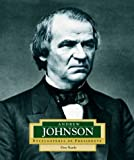 Andrew Johnson: America's 17th President (Encyclopedia of Presidents, Second)