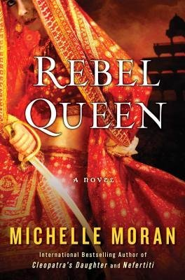 [(Rebel Queen)] [By (author) Michelle Moran] published on (May, 2015)