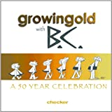 Growingold With BC: A Celebration Of Johnny Hart (Growing Old With B.C. Book 1) (English Edition)