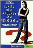 El Mito de La Madurez En La Adolescencia by Terri Apter (2004-01-06)
