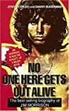 No One Here Gets Out Alive: The Biography of Jim Morrison