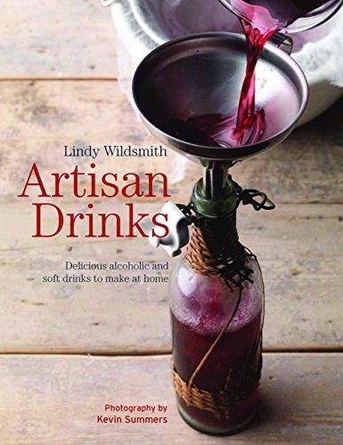 Artisan Drinks: Delicious alcoholic and soft drinks to make at home by Wildsmith, Lindy (2014) Flexibound