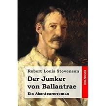 Der Junker von Ballantrae: Ein Abenteurerroman