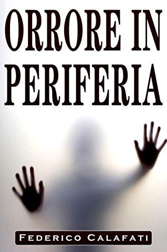 Orrore in Periferia (Italian Edition)