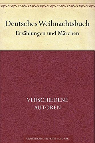 Deutsches Weihnachtsbuch. Erzählungen und Märchen