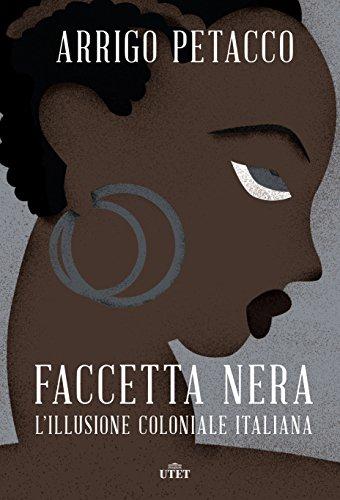 # Faccetta nera: L'illusione coloniale italiana ebook gratis