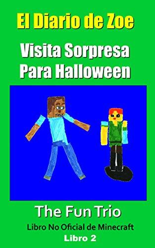 Minecraft: El Diario de Zoe-Visita Sorpresa para Halloween -Libro 2 (U