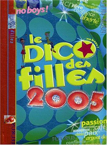 Le Dico des filles 2005 par Dominique-Alice Rouyer