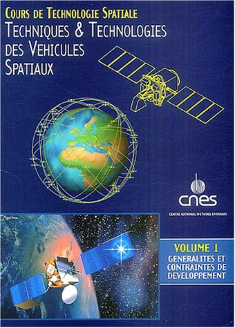 Techniques et Technologies des véhicules spatiaux, 3 volumes