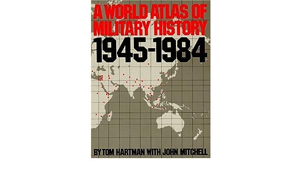 A World Atlas Of Military History 1945-1984: Amazon.de: John ...