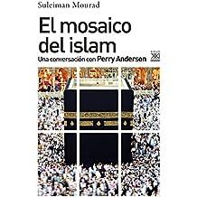 El mosaico del islam. Una conversación con Perry Anderson (Ciencias Sociales nº 1254)
