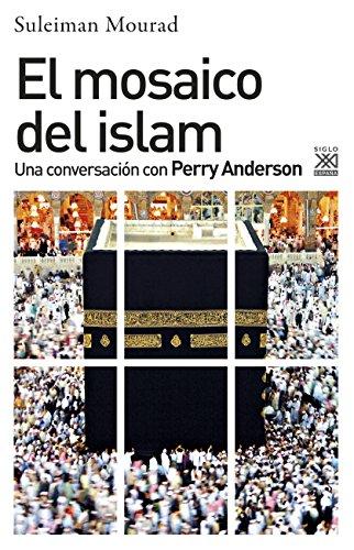 El mosaico del islam. Una conversación con Perry Anderson (Ciencias Sociales)