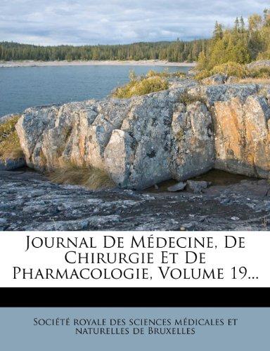 Journal de Medecine, de Chirurgie Et de Pharmacologie, Volume 19.