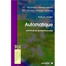 Automatique continue et échantillonnée : IUT génie électrique, informatique industrielle - BTS électronique, mécanique, informatique