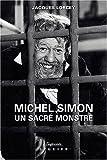 Image de Michel Simon : Un sacré monstre