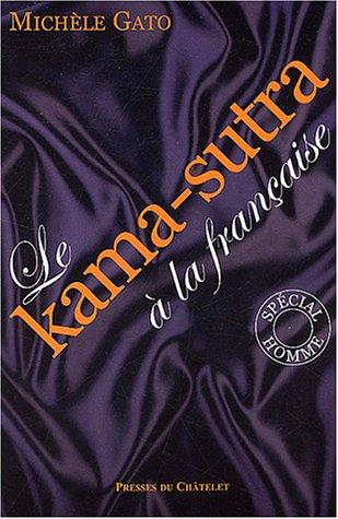 Le Kama-sutra à la française, tome 2 : Spécial homme par Michèle Gato