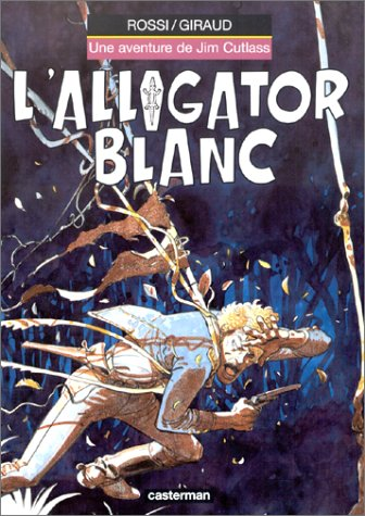 Jim Cutlass, tome 3 : L'Alligator blanc