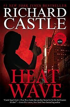 Heat Wave: Nikki Heat Book 1 by [Castle, Richard]